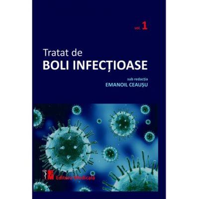 Tratat de boli infectioase. Volumul 1 ( Editura: Medicala, Autor: Emanoil Ceausu ISBN 9789733908500)