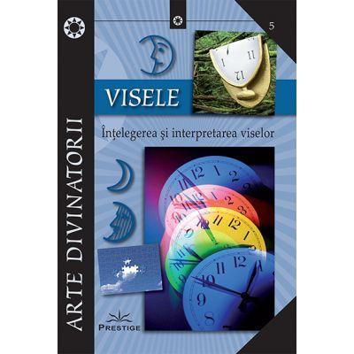 Visele. Intelegerea si interpretarea viselor ( Editura: Prestige, ISBN 9786069651346 )