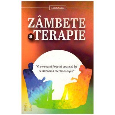 Zambete si terapie (Editura: Pro Dao, Autor: Mirela Codila ISBN 9786069721087)