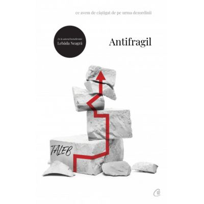 Antifragil ( Editura: Curtea Veche, Autor: Nassim Nicholas Taleb ISBN 9786064404350)