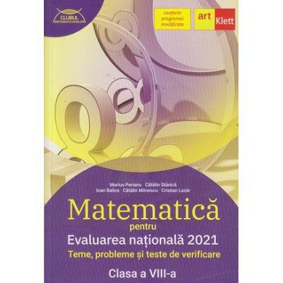 Matematica pentru evaluarea nationala 2021 clasa a 8 a Editia a II-a revazuta dupa programa modificata (Editura: Art Grup, Autor(i): Marius Perianu, Catalin Stanica, Catalin Minescu ISBN 9786060760443)