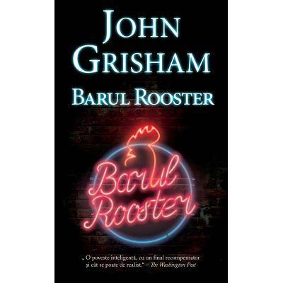 Barul Rooster (Editura: Rao, Autor: John Grisham ISBN 9786060063902)