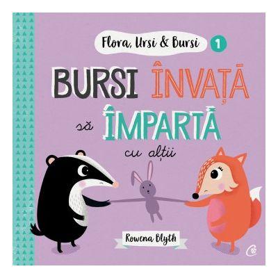 Flora, Ursi & Bursi (1). Bursi învață să împartă cu alții (Editura: Curtea veche, Autor: Rowena Blyth ISBN 9786064407832)