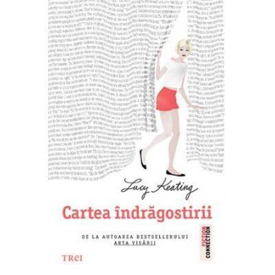 Cartea indragostirii (Editura: Trei, Autor: Lucy Keating ISBN 9786064003676)