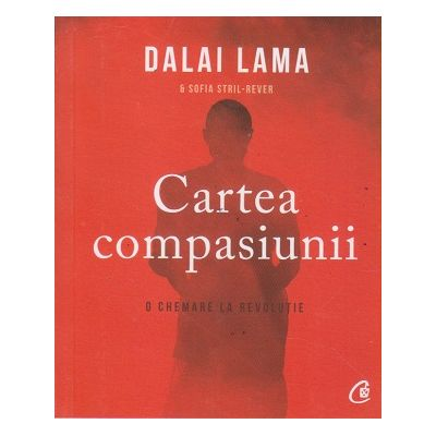 Cartea compasiunii(Editura: Curtea Veche, Autor: Dalai Lama ISBN 9786064405449)