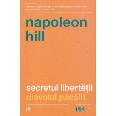 Secretul libertatii/ diavolul pacalit (Editura: Curtea Veche, Autor: Napoleon Hill ISBN 9786064402745)
