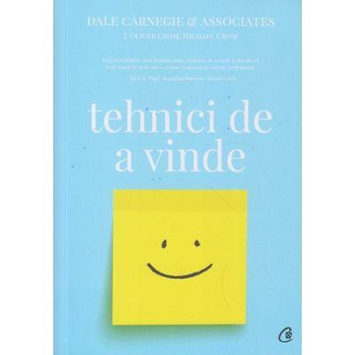 Tehnici de a vinde(Editura: Curtea Veche, Autor: Dale Carnegie ISBN 9786064404800)