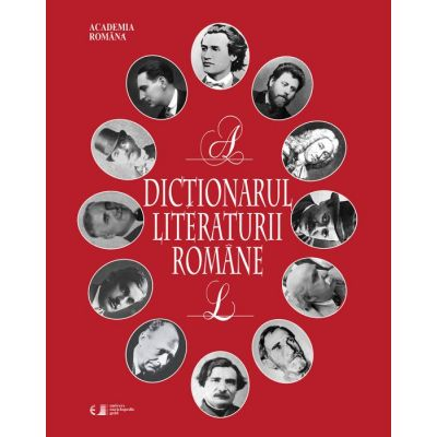 Dictionarul literaturii romane vol 1+ vol 2 ( Editura: Univers Enciclopedic, Autor: Academia Romana, ISBN 9786068358451)