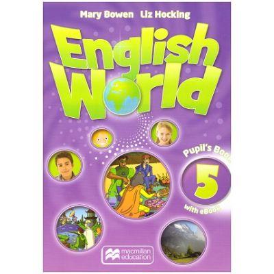 English world 5 Pupil's Book with e Book (Editura: Macmillan, Autor: Mary Bowen, Liz Hocking ISBN 9781786327093 )