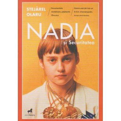 Nadia si securitatea (Editura: Epica, Autor: Stejarel Olaru ISBN 9786069519707)