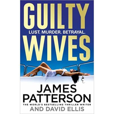 Guilty Wives ( Editura: Random House/Books Outlet, Autor: James Patterson ISBN 9781846057892)