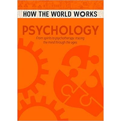 How the World Works: Psychology ( Editura: Arcturus Publishing/Books Outlet, Autor: Anne Rooney ISBN 9781784286668)