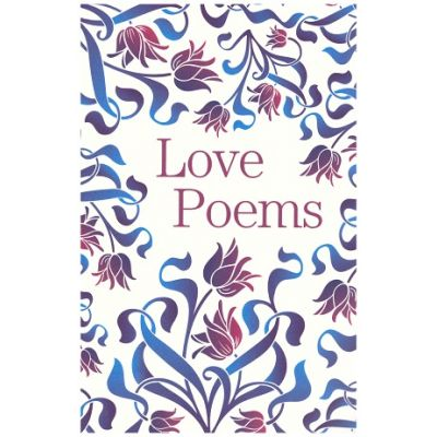 Love Poems (an anthology of classic love poetry) ( Editura: Arcturus Publishing /Books Outlet ISBN 9781788287722)