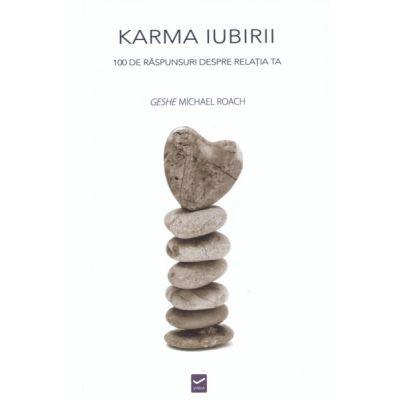 Karma Iubirii - 100 de raspunsuri despre relatia ta ( Editura: Vidia, Autor: Geshe Michael Roach ISBN 9786068414492)