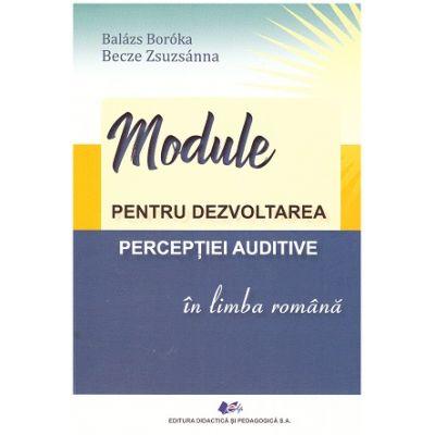 Module pentru dezvoltarea perceptiei auditive in limba romana (Editura: Didactica si Pedagogica, Autori: Balazs Boroka, Becze Zsuzsanna ISBN 9786063112997)