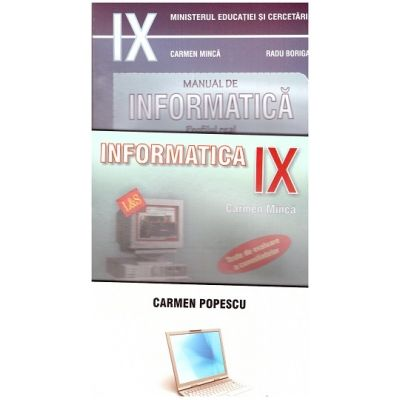 Pachet INFORMATICA clasa a IX-a (Carmen Minca) + Culegere de probleme pt cls IX-XI (Carmen Popescu)