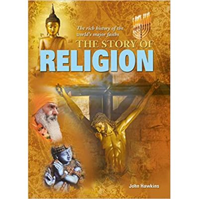 The Story of Religion ( Editura: Arcturus Publishing/Books Outlet, Autor: Alex Woolf ISBN 9781785990175)