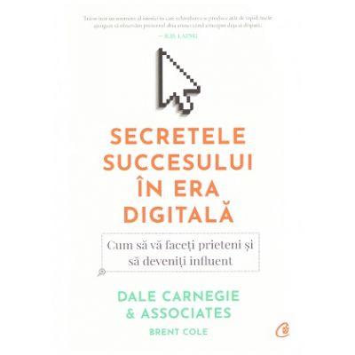 Secretele succesului. Cum sa va faceti prieteni si sa deveniti influent ( Editura: Curtea Veche, Autor: Dale Carnegie & Associates ISBN 9786064404077 )