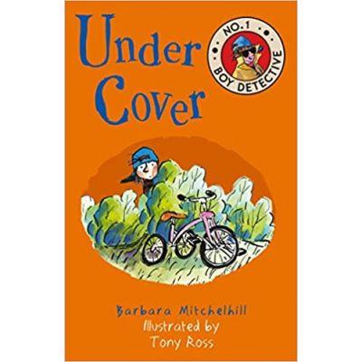 Under Cover: No. 1 Boy Detective ( Editura: Andersen Press/Books Outlet, Autor: Barbara Mitchelhill ISBN 9781783446681)