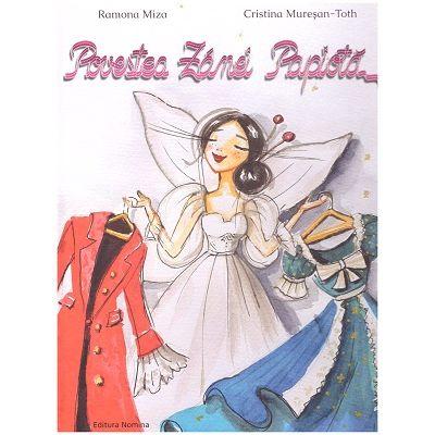 Povestea Zanei Papiota (Editura Nomina, Autori: Ramona Miza, Cristina Muresan-Toth ISBN 9786065358676)