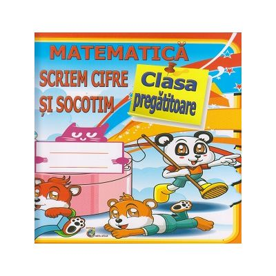 Matematica pentru clasa pregatitoare / scriem cifre si socotim (Editura: Carta Atlas, Autor: Marius Lungu ISBN 9786068911342)
