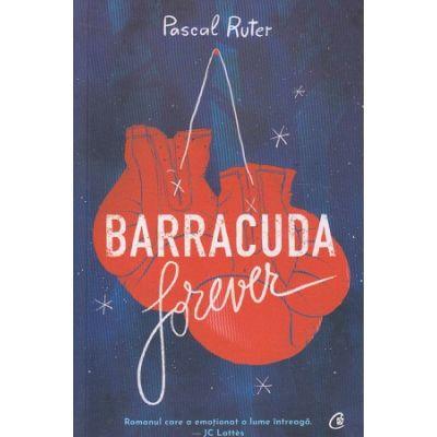 Barracuda forever(Editura: Curtea Veche ISBN 9786064408044)