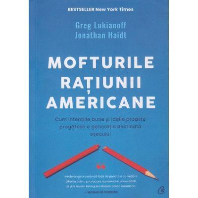 Mofturile ratiunii americane (Editura: Curtea Veche, Autor: Greg Lukiannoff ISBN 9786064408259)