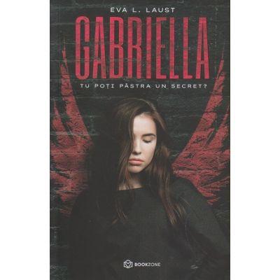 Gabriella/ poti pastra un secret? (Editura: Bookzone, Autor: Eva L. Laust ISBN 9786069700518)