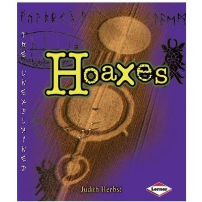 Unexplained - Hoaxes ( Editura: Lerner /Books Outlet, Autor: Judith Herbst ISBN 9780761343097)