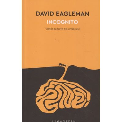 Incognito(Editura: Humanitas, Autor: David Eagleman ISBN 9789735058654)
