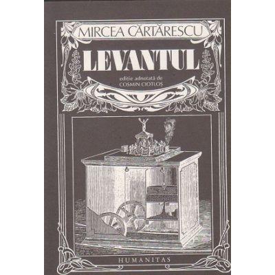Levantul(Editura: HUmanitas, Autor: Mircea Cartarescu ISBN 9789735052027)