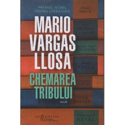 Chemarea tribului (Editura: Humanitas, Autor: Mario Vargas Llosa ISBN 9786067795608)