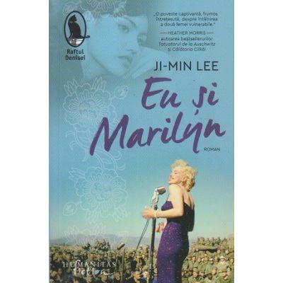 Eu si Marilyn(Editura: Humanitas, Autor: Ji-Min Lee ISBN 9786067797060)