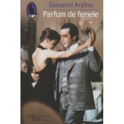 Parfum de femeie(EdituraL Humanitas, Autor: Giovanni Arpino ISBN 9786067797367)