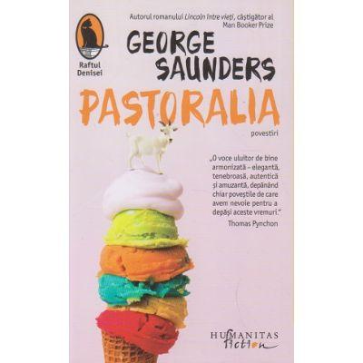 Pastoralia(Editura: Humanitas, Autor: George Saunders ISBN 9786067796476)