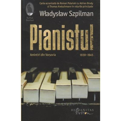 Pianistul(Editura: Humanitas, Autor: Wladyslaw Szpilman ISBN 9786067795844)