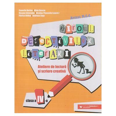 Biroul detectivilor literari/Ateliere de lectura si scriere creativa clasa a 4 a (Editura: Paralela 45, Autor: Camelia Burlan ISBN 9789734732029)