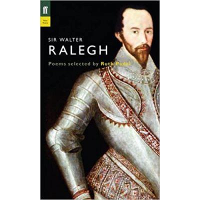 Sir Walter Ralegh ( Editura: Faber and Faber, Autor: Ruth Padel ISBN 9780571238040)