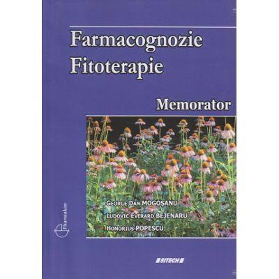 Farmacognozie Fitoterapie Memorator (Editura: Sitech, Autor(i): George Dan Mogosanu, Ludovic Everard Bejenaru, Honorius Popescu ISBN 9786061129485)