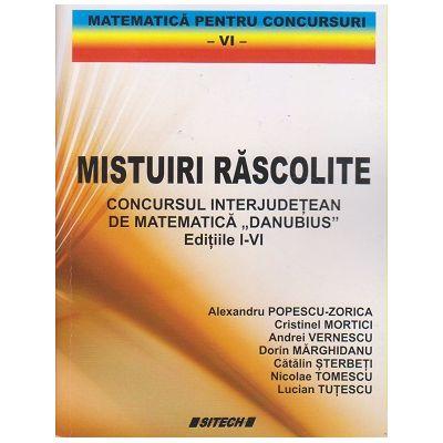 Mistuiri rascolite (Editura: Sitech, Autor(i): Alexandru Popescu Zorica, Cristinel Mortici ISBN 9786061129720)