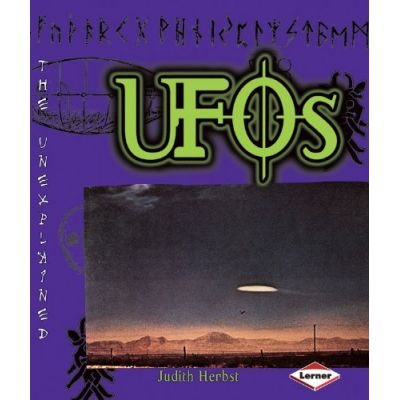 Unexplained - UFOS ( Editura: Lerner /Books Outlet, Autor: Judith Herbst ISBN 9780761343127)