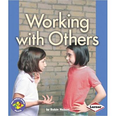 Pull Ahead - Health: Working With Others ( Editura: Lerner /Books Outlet, Autor: Robin Nelson ISBN 9781580134071)