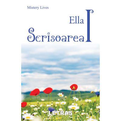 Ella. Scrisoarea I ( Editura: Letras, Autor: Mistery Lives ISBN 9786060713272)