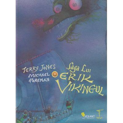 Saga lui Erik Vikingul (Editura: Vellant, Autori: Terry Jones, Michael Foreman ISBN 9786069801185)