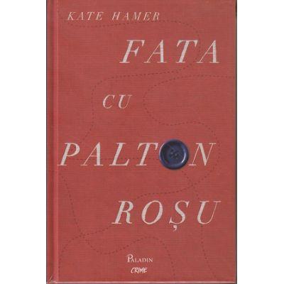 Fata cu palton rosu (Editura: Paladin, Autor: Kate Hamer ISBN 9786069000793)