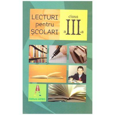 Lecturi pentru scolari clasa a III-a. Editia a II-a (Editura: Astro ISBN 9786068660554)