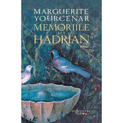 Memoriile lui Hadrian (Editura: Humanitas, Autor: Marguerite Yourcenar ISBN 9786067798050)