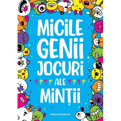 Micile genii: Jocuri ale mintii (Editura: Paralela 45, Autor: Gareth Moore ISBN 9789734733569)