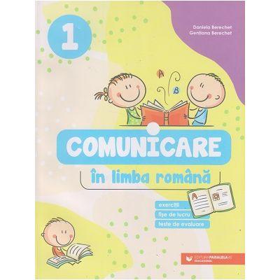 Comunicare in limba romana clasa 1 (Editura: Paralela 45, Autor(i): Daniela Berechet, Gentiana Berechet ISBN 9789734733811)