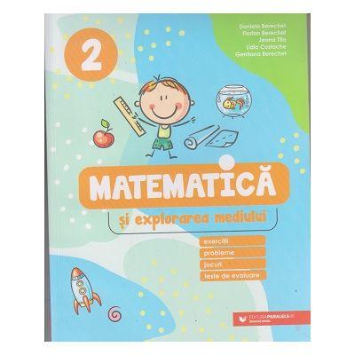 Matematica si explorarea mediului clasa a 2 a (Editura: Paralela 45, Autor(i): Daniela Berechet, Florian Berechet, Jeana Tita, Lidia Costache, Gentiana Berechet ISBN 9789734733842)